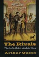 Quinn, Arthur - The Rivals: William Gwin, David Broderick, and the birth of California: William Gwin, David Broderick, and the Birth of California - 9780803288515 - KEX0227702