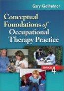 Kielhofner, Gary - Conceptual Foundations of Occupational Therapy Practice - 9780803620704 - V9780803620704
