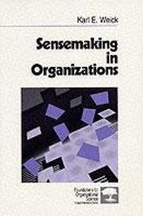 Weick, Karl E. - Sensemaking in Organizations - 9780803971776 - V9780803971776