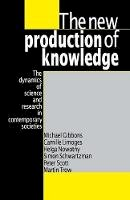 Gibbons, Michael; Limoges, Camille; Nowotny, Helga; Schwartzman, Simon; Scott, Peter; Trow, Martin - The New Production of Knowledge - 9780803977945 - V9780803977945