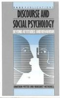 Jonathan Potter, Margaret Wetherell - Discourse and Social Psychology: Beyond Attitudes and Behaviour - 9780803980563 - V9780803980563