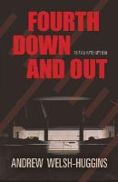 Welsh-Huggins, Andrew - Fourth Down and Out: An Andy Hayes Mystery (Andy Hayes Mysteries) - 9780804011532 - V9780804011532