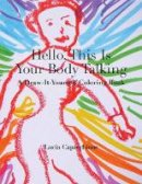Capacchione, Lucia - Hello, This is Your Body Talking - 9780804011877 - V9780804011877