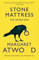 Atwood, Margaret - Stone Mattress: Nine Wicked Tales - 9780804173506 - V9780804173506