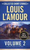 L'Amour, Louis - The Collected Short Stories of Louis L'Amour, Volume 2: Frontier Stories - 9780804179720 - V9780804179720