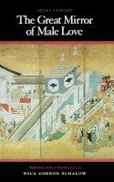 Saikaku, Ihara - The Great Mirror of Male Love - 9780804718950 - V9780804718950