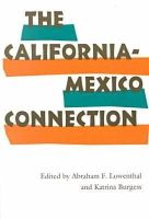 Lowenthal, Abraham F., Burgess, Katrina - The California-Mexico Connection - 9780804721875 - KRF0027306