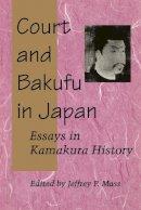 . Ed(s): Mass, Jeffrey P. - Court and Bakufu in Japan - 9780804724739 - V9780804724739