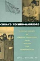 Feigenbaum, Evan A. - China's Techno-warriors - 9780804746014 - V9780804746014