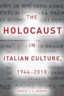 Gordon, Robert - The Holocaust in Italian Culture, 1944-2010 - 9780804763462 - V9780804763462