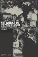 Neill, Deborah J. - Networks in Tropical Medicine - 9780804778138 - V9780804778138