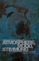 Gumbrecht, Hans Ulrich - Atmosphere, Mood, Stimmung - 9780804781220 - V9780804781220