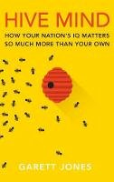 Jones, Garett - Hive Mind: How Your Nation's IQ Matters So Much More Than Your Own - 9780804785969 - V9780804785969
