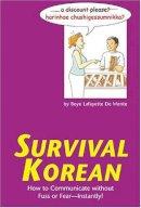 Boye Lafayette De Mente - Survival Korean: How to Communicate without Fuss or Fear - Instant - 9780804835978 - KEX0211073
