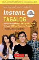 Gaspi, Jan Tristan, Marfori, Sining Maria Rosa L. - Instant Tagalog: How to Express Over 1,000 Different Ideas with Just 100 Key Words and Phrases!  (Tagalog Phrasebook & Dictionary) (Instant Phrasebook Series) - 9780804839419 - V9780804839419