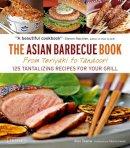 Skaria, Alex - The Asian Barbecue Book: From Teriyaki to Tandoori - 9780804841689 - V9780804841689