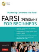Saeid Atoofi - Farsi (Persian) for Beginners: Mastering Conversational Farsi - 9780804841825 - V9780804841825