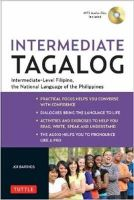 Barrios, Joi - Intermediate Tagalog: Learn to Speak Fluent Tagalog (Filipino), the National Language of the Philippines (Free CD-Rom Included) - 9780804842624 - V9780804842624