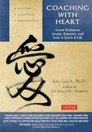 Lynch, Jerry; Huang, Chungliang Al - Coaching with Heart - 9780804843485 - V9780804843485