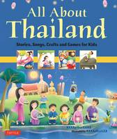 Russell, Elaine - All About Thailand: Stories, Songs, Crafts and Games for Kids - 9780804844277 - V9780804844277