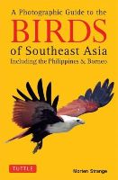 Strange, Morten - A Photographic Guide to the Birds of Southeast Asia: Including the Philippines and Borneo - 9780804844512 - V9780804844512