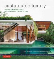 McGillick Ph.D, Paul - Sustainable Luxury: The New Singapore House, Solutions for a Livable Future - 9780804844758 - V9780804844758