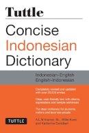Kramer Sr., A. L. N., Koen, Willie, Davidsen, Katherine - Tuttle Concise Indonesian Dictionary: Indonesian-English English-Indonesian - 9780804844772 - V9780804844772