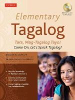 Domigpe, Jiedson R., Domingo, Nenita Pambid - Elementary Tagalog: Tara, Mag-Tagalog Tayo! Come On, Let's Speak Tagalog! (MP3 Audio CD Included) - 9780804845144 - V9780804845144