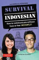 Davidsen, Katherine - Survival Indonesian: How to Communicate Without Fuss or Fear Instantly! (An Indonesian Language Phrasebook) (Survival Series) - 9780804845236 - V9780804845236