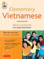 Ngo Ph.D., Binh Nhu - Elementary Vietnamese: Moi ban noi tieng Viet. Let's Speak Vietnamese. (MP3 Audio CD Included) - 9780804845328 - V9780804845328