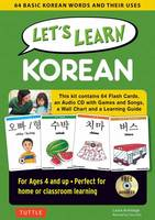 Armitage, Laura - Let's Learn Korean: 64 Basic Korean Words and Their Uses (Flashcards, Audio CD, Games & Songs, Learning Guide and Wall Chart) - 9780804845410 - V9780804845410