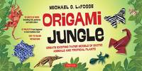 LaFosse, Michael G. - Origami Jungle Kit: Create Exciting Paper Models of Exotic Animals and Tropical Plants [Origami Kit with 2 Books, 98 Papers, 42 Projects] - 9780804845526 - V9780804845526