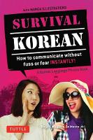 De Mente, Boye Lafayette - Survival Korean: How to Communicate without Fuss or Fear Instantly! (A Korean Language Phrasebook) (Survival Series) - 9780804845618 - V9780804845618