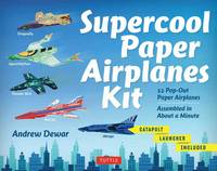 Dewar, Andrew - Supercool Paper Airplanes Kit: 12 Pop-Out Paper Airplanes; Assembled in About a Minute - 9780804845724 - V9780804845724
