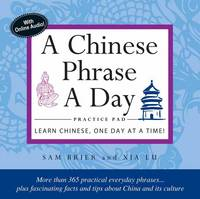 Tuttle Publishing - Chinese Phrase A Day Practice Pad: Learn Chinese One Day at a Time! - 9780804845854 - V9780804845854