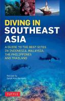 Wormald, Sarah Ann, Espinosa, David, Mitchell, Heneage, Muller, Kal - Diving in Southeast Asia: A Guide to the Best Sites in Indonesia, Malaysia, the Philippines and Thailand (Periplus Action Guides) - 9780804845946 - V9780804845946