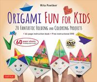 Foelker, Rita - Origami Fun for Kids Kit: 20 Fantastic Folding and Coloring Projects (paper, book & DVD) - 9780804846080 - V9780804846080