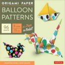 Tuttle Publishing - Origami Paper - Balloon Patterns - 6'' Size - 96 Sheets: (Tuttle Origami Paper) - 9780804846356 - V9780804846356