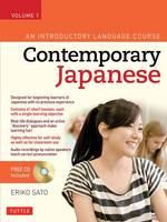 Sato Ph.D., Eriko - Contemporary Japanese Textbook Volume 1: An Introductory Language Course (Audio CD Included) - 9780804847131 - V9780804847131