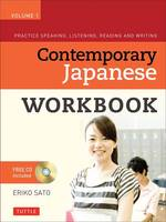 Sato Ph.D., Eriko - Contemporary Japanese Workbook Volume 1: Practice Speaking, Listening, Reading and Writing Second Edition(Audio CD Included) - 9780804847148 - V9780804847148