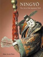 Pate, Alan Scott - Ningyo: The Art of the Japanese Doll - 9780804847353 - V9780804847353