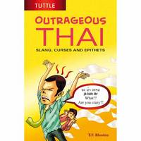 Rhoden, T. F. - Outrageous Thai: Slang, Curses and Epithets (Thai Phrasebook) - 9780804848121 - V9780804848121