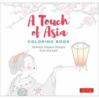 Tuttle Publishing Staff - A Touch of Asia Coloring Book: Serenely Elegant Designs from the East - 9780804848428 - V9780804848428