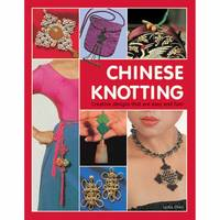 Chen, Lydia - Chinese Knotting: Creative Designs that are Easy and Fun! - 9780804848756 - V9780804848756