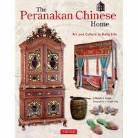 Knapp, Ronald G. - The Peranakan Chinese Home: Art and Culture in Daily Life - 9780804848909 - V9780804848909