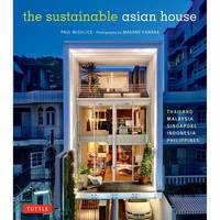 McGillick Ph.D, Paul - The Sustainable Asian House: Thailand, Malaysia, Singapore, Indonesia, Philippines - 9780804848978 - V9780804848978