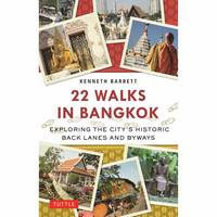 Barrett, Kenneth - 22 Walks in Bangkok: Exploring the City's Historic Back Lanes and Byways - 9780804849159 - V9780804849159