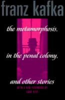Franz Kafka, Anne Rice (Foreword) - Metamorphosis, in the Penal Colony, and Other Stories (Schocken Kafka Library) - 9780805210576 - V9780805210576