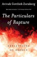 Zornberg, Avivah Gottlieb - The Particulars of Rapture. Reflections on Exodus.  - 9780805212372 - V9780805212372