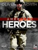 North, Oliver - American Heroes: In the Fight Against Radical Islam (War Stories (B&H Publishing)) - 9780805447118 - KEX0270499